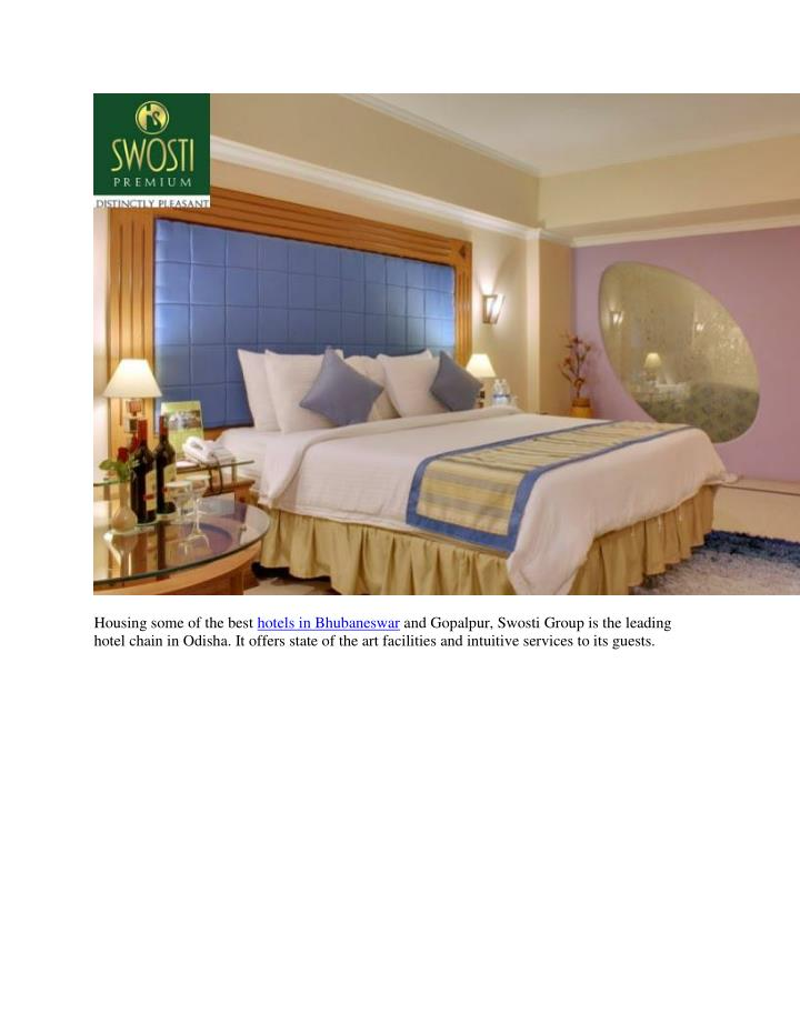 Housing some of the best hotels in Bhubaneswar and Gopalpur, Swosti Group is the leading