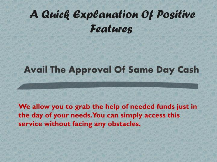 A Quick Explanation Of Positive Features