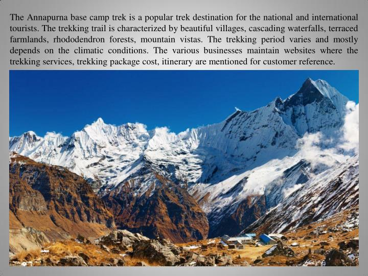 The Annapurna base camp trek is a popular trek destination for the national and international