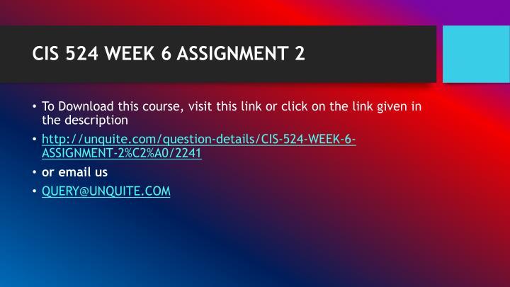 CIS 524 WEEK 6 ASSIGNMENT 2