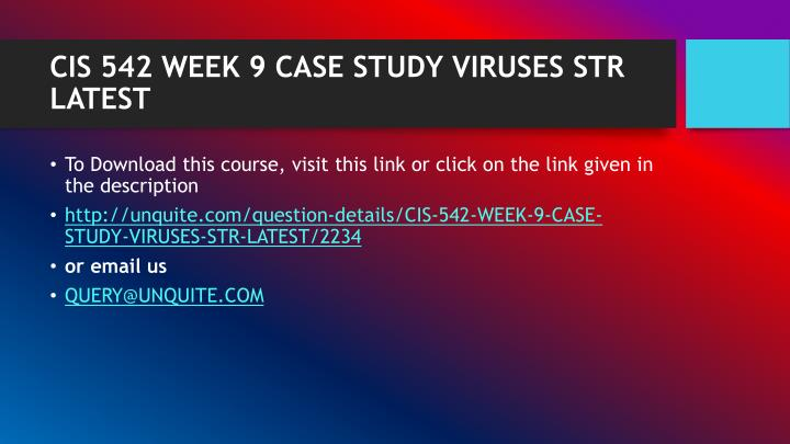 CIS 542 WEEK 9 CASE STUDY VIRUSES STR LATEST