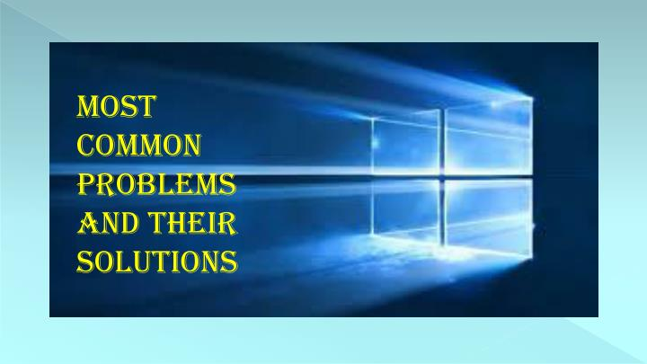 Most Common Problems and their Solutions