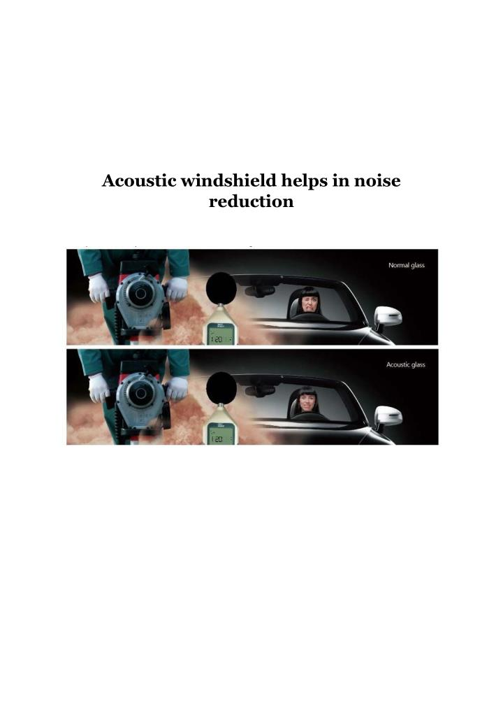 Acoustic windshield helps in noise