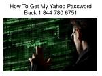 how to get my yahoo password back 1 844 780 6751