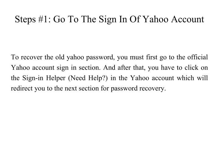 Steps 1 go to the sign in of yahoo account