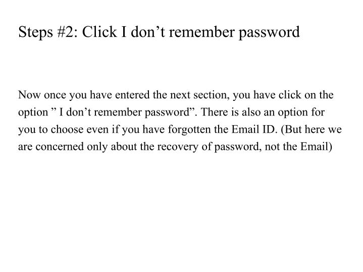 Steps #2: Click I don't remember password