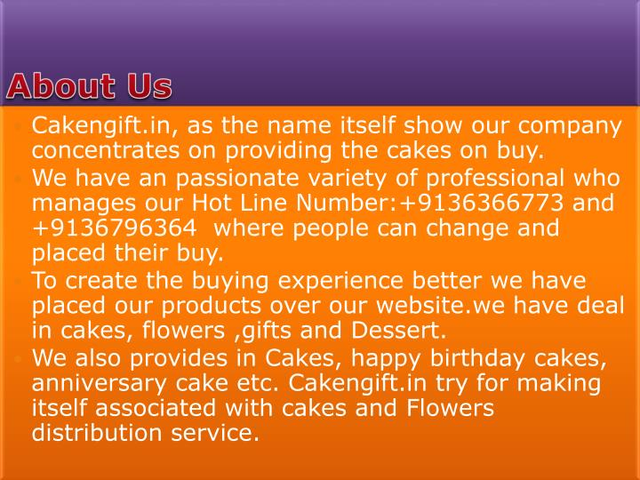 Cakengift.in, as the name itself show our company concentrates on providing the cakes on buy.