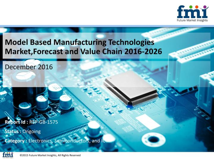 Model Based Manufacturing Technologies