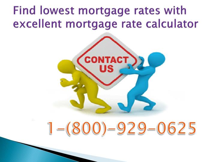 Find lowest mortgage rates with excellent mortgage rate calculator