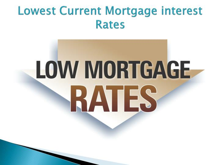Lowest Current Mortgage