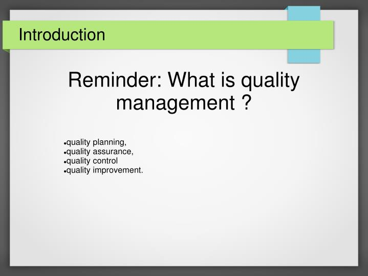 Reminder: What is quality management ?