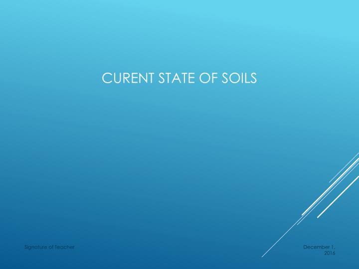 Curent state of soils