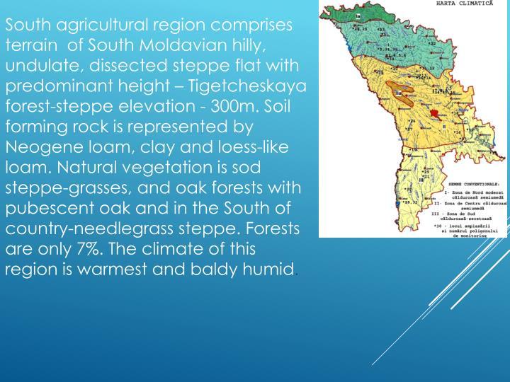 South agricultural region comprises terrain