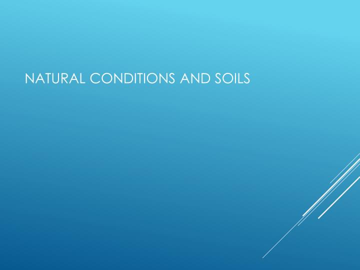 Natural conditions