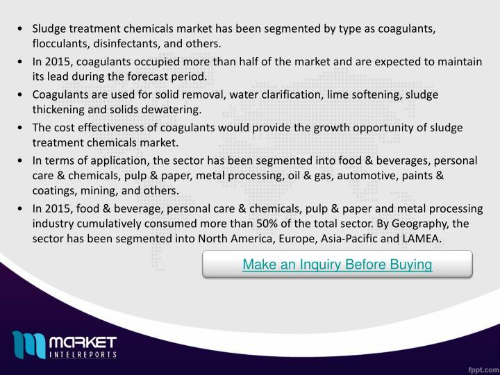 Sludge treatment chemicals market has been segmented by type as coagulants, flocculants, disinfectants, and others.