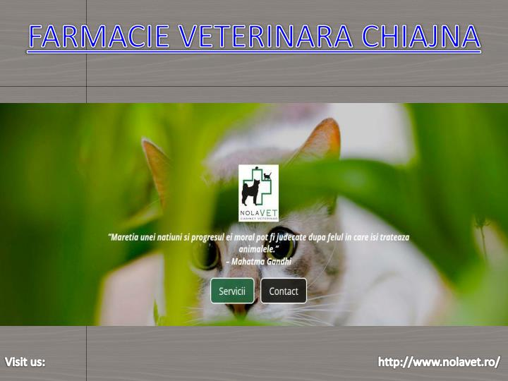 FARMACIE VETERINARA CHIAJNA
