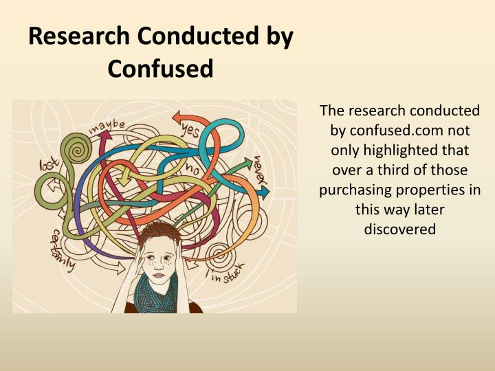 Research Conducted by Confused