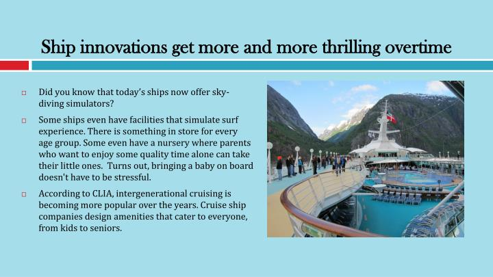 Ship innovations get more and more thrilling overtime