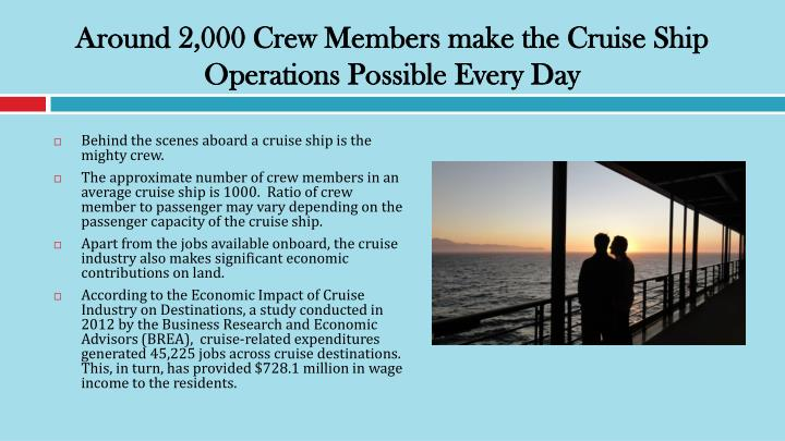 Around 2,000 Crew Members make the Cruise Ship