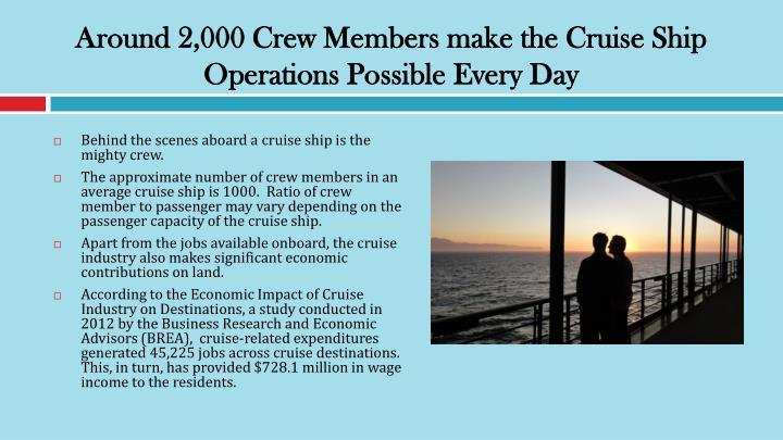 Around 2,000 Crew Members make the Cruise Ship