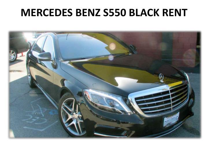 MERCEDES BENZ S550 BLACK RENT
