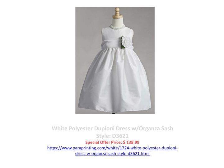 White Polyester Dupioni Dress w/Organza Sash Style: D3621