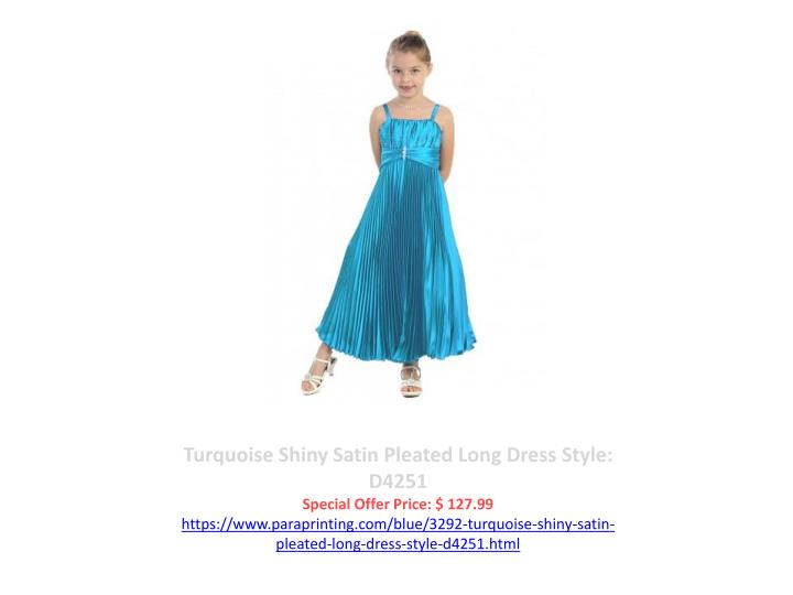 Turquoise Shiny Satin Pleated Long Dress Style: D4251