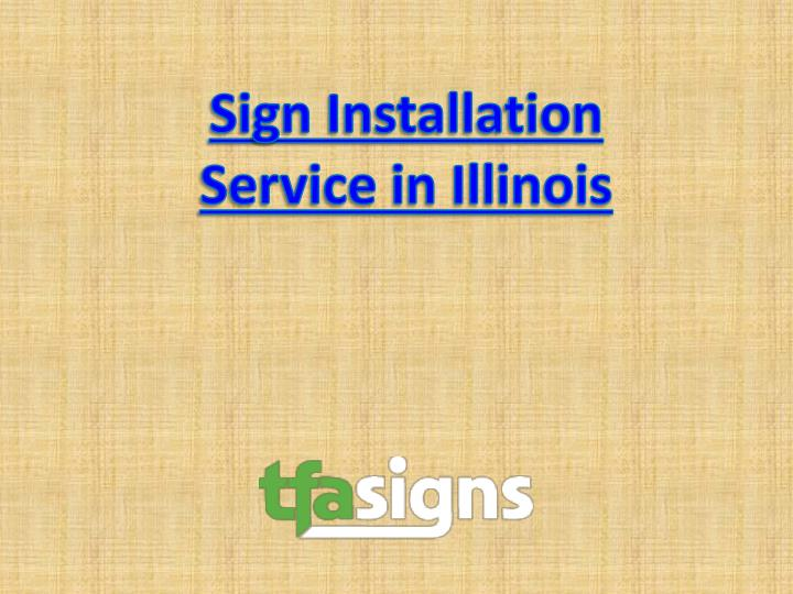 Sign Installation Service in Illinois