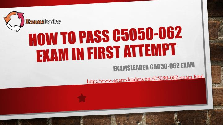 How to pass c5050 062 exam in first attempt