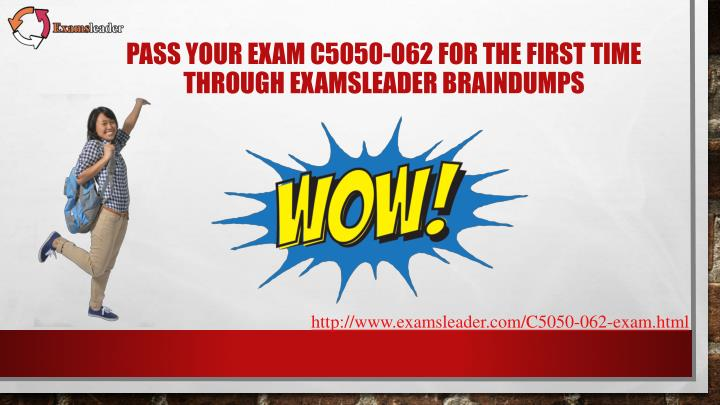 Pass your exam c5050 062 for the first time through examsleader braindumps