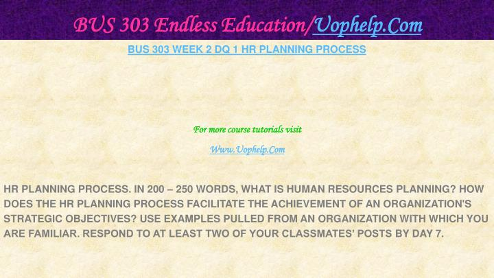 BUS 303 Endless Education/