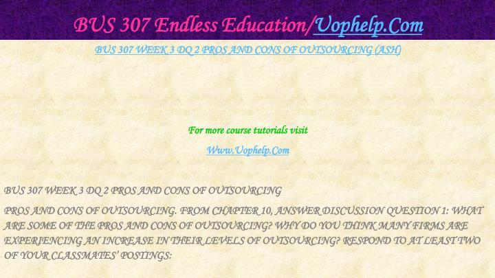 BUS 307 Endless Education/
