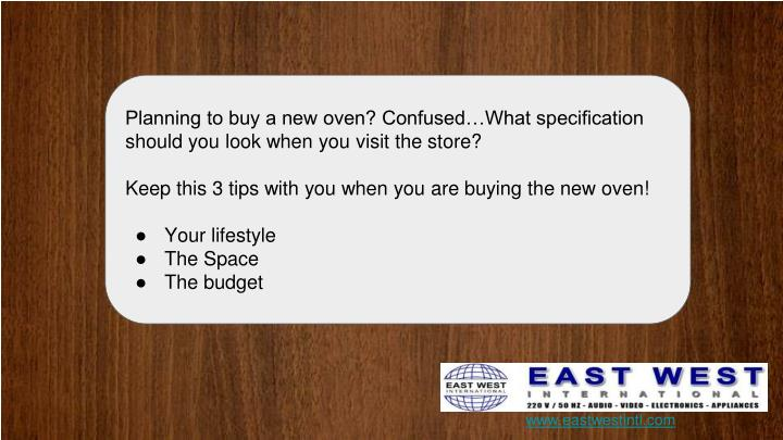 Planning to buy a new oven? Confused…What specification should you look when you visit the store?