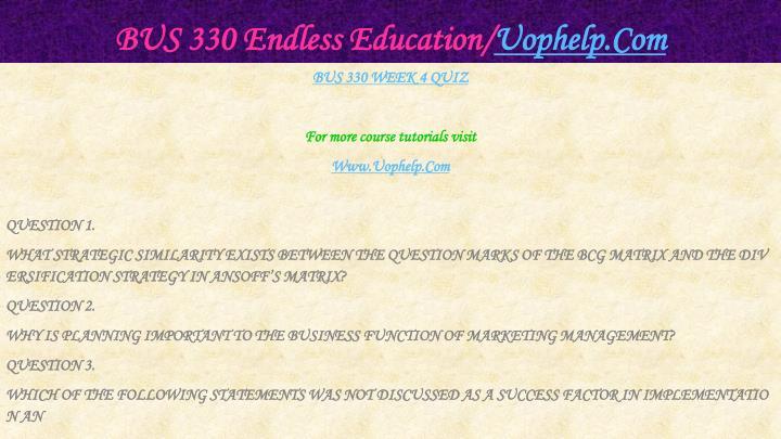 BUS 330 Endless Education/