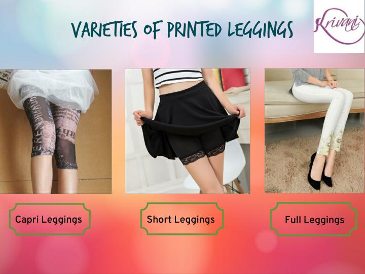 Varieties of Printed Leggings