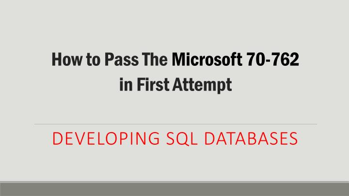 How to Pass The Microsoft 70-762