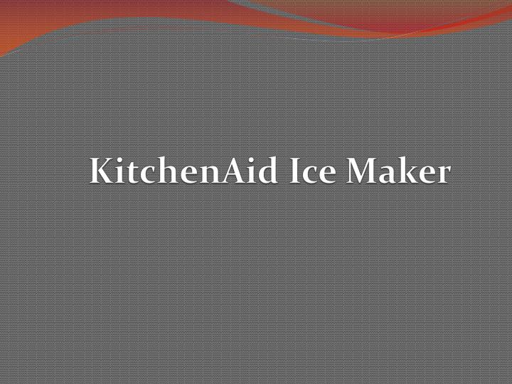 Kitchenaid ice maker