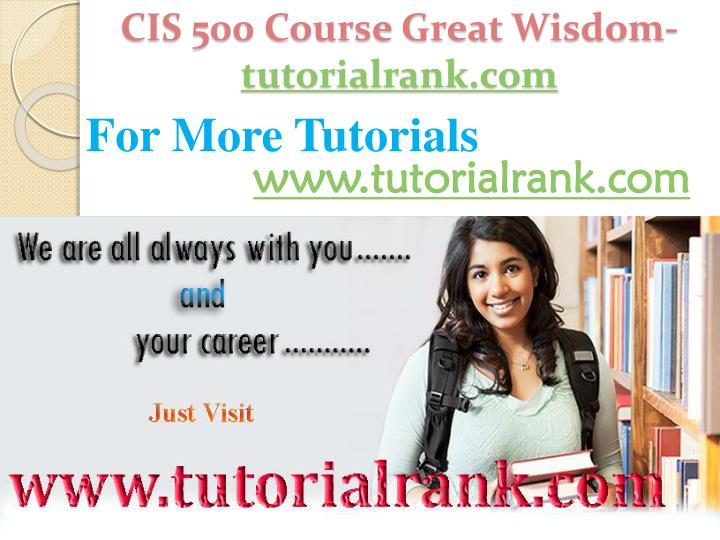 CIS 500 Course Great Wisdom-