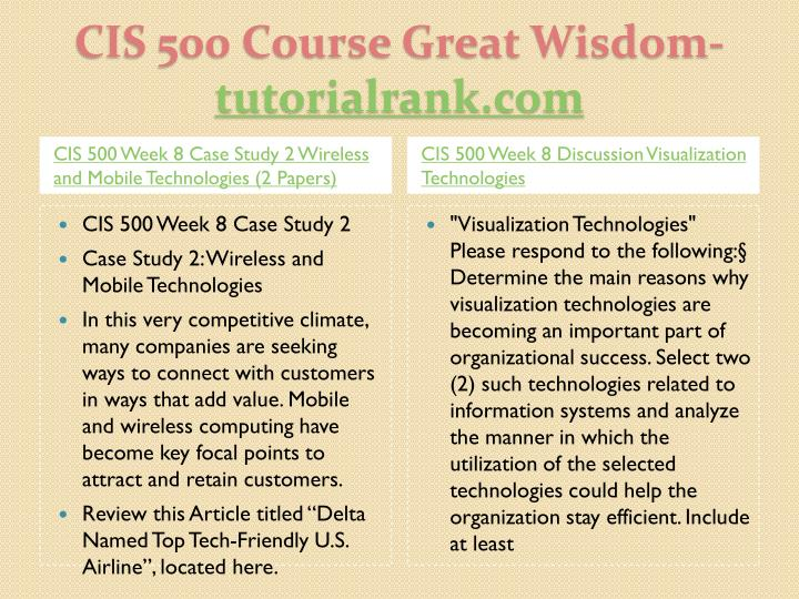CIS 500 Week 8 Case Study 2 Wireless and Mobile Technologies (2 Papers)
