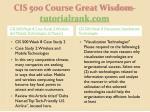 cis 500 course great wisdom tutorialrank com7