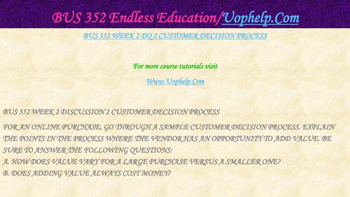 BUS 352 Endless Education/