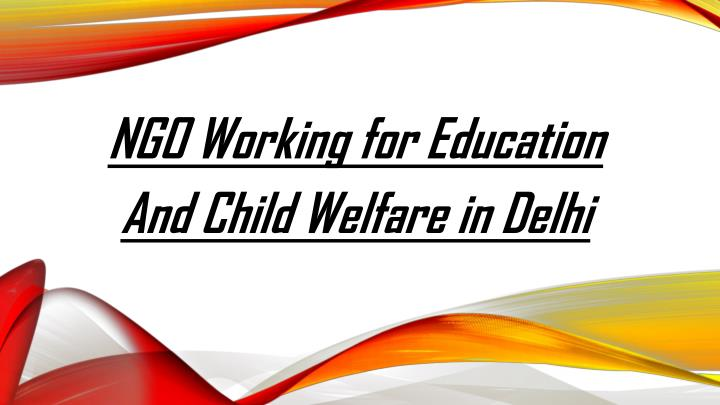 NGO Working for Education And Child Welfare in Delhi