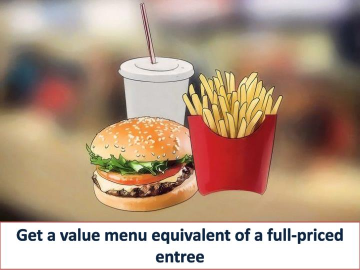 Get a value menu equivalent of a full-priced entree