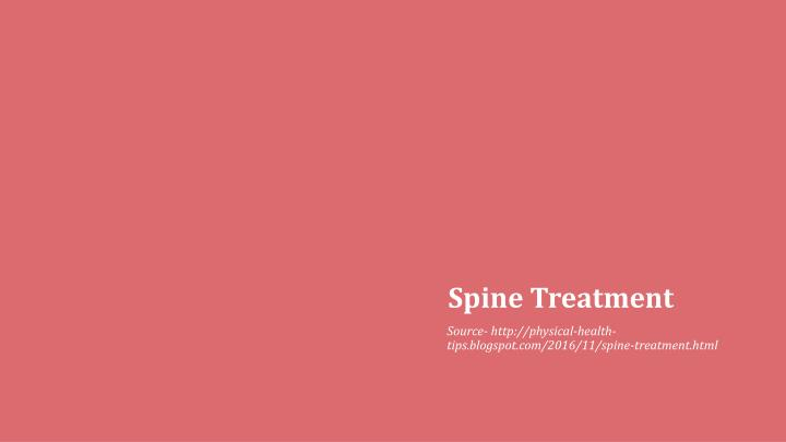 Spine treatment