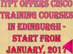 itpt offers cisco training courses in edinburgh start from january 2017