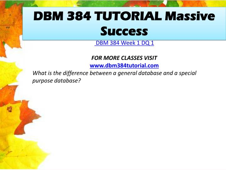 DBM 384 TUTORIAL Massive Success