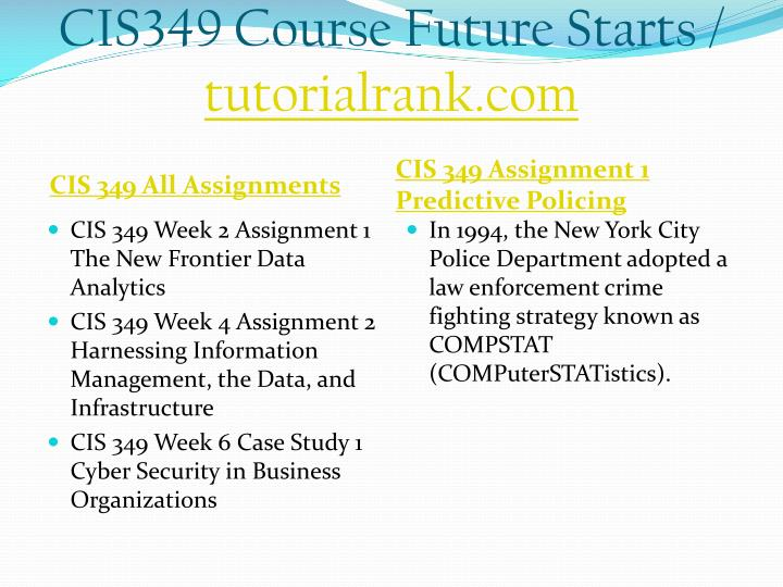 Cis349 course future starts tutorialrank com1