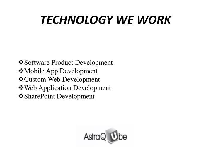TECHNOLOGY WE WORK