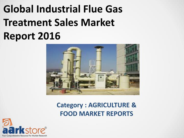 Global Industrial Flue Gas Treatment Sales Market Report 2016
