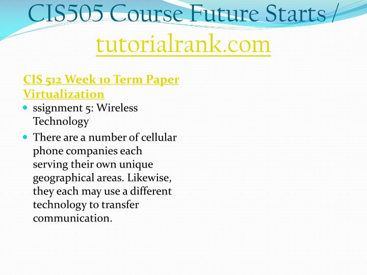 CIS505 Course Future Starts /